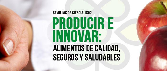 Semillas de Ciencia aborda la innovación de la industria alimentaria en su segundo programa