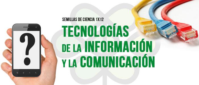 """PROGRAMA 1×12 """"Tecnologías de la Información y la Comunicación"""""""