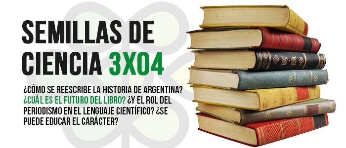 """Periodismo científico o historia de Argentina,  algunos de los temas de """"Semillas de Ciencia"""""""